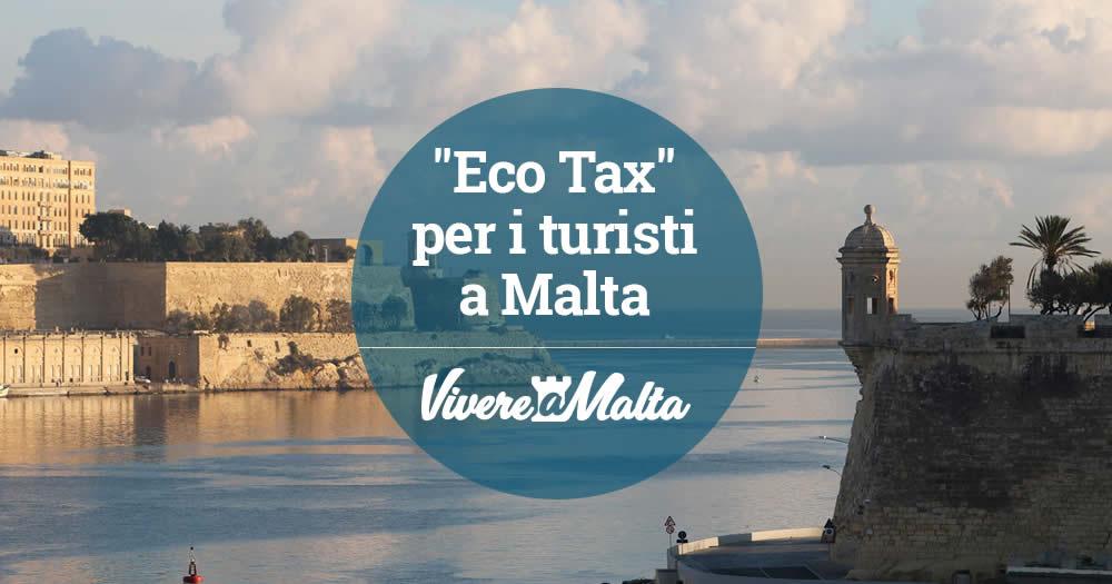 La nuova eco tax per tutti i turisti che soggiornano a malta - Trovare casa a malta ...